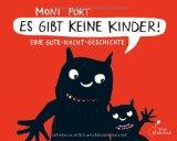 Moni Port: Es gibt keine Kinder. Eine Gute-Nacht-Geschichte