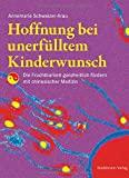 Annemarie Schweizer-Arau: Hoffnung bei unerf�lltem Kinderwunsch