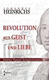 """Johannes Heinrichs: Revolution aus Geist und Liebe. Hölderlins """"Hyperion"""" durchgehend kommentiert"""