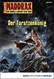 Christian Schwarz: Maddrax - Folge 251: Der Taratzenkönig