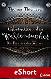 Thomas Thiemeyer: Chroniken der Weltensucher - Die Frau aus den Wolken