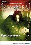 Simon Borner, Christian Schwarz: Professor Zamorra - Folge 1005: Drachentöter