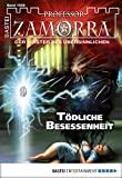 Anika Klüver: Professor Zamorra - Folge 1009: Tödliche Besessenheit