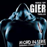 Mord in Serie: Gier