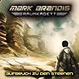 Mark Brandis Raumkadett: Aufbruch zu den Sternen