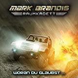 Mark Brandis Raumkadett: Folge 06: Woran du glaubst