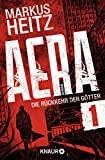 Markus Heitz: AERA 01 - Die Rückkehr der Götter: Opfergaben