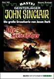 Jason Dark: John Sinclair - Folge 1926: Der Seelenj�ger