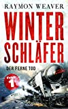 Raymon Weaver: Winterschl�fer Folge 01: Der ferne Tod