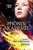 I. Reen Bow: Phönixakademie - Funke 01: Der schwarze Phönix