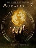 Andreas Suchanek: Das Erbe der Macht - Band 1: Aurafeuer