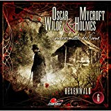 Oscar Wilde & Mycroft Holmes - Sonderermittler der Krone: Folge 06: Hexenwald