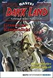 Logan Dee: Dark Land - Folge 03: Grauen im Rampenlicht