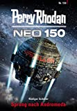 Rüdiger Schäfer: Perry Rhodan Neo 150: Sprung nach Andromeda