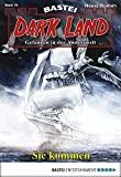 Marc Freund: Dark Land - Folge 10: Sie kommen
