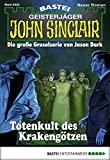Michael Breuer: John Sinclair - Folge 2022: Totenkult des Krakengötzen