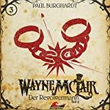 Wayne McLair: Folge 03: Der Revolvermann, Pt. 2