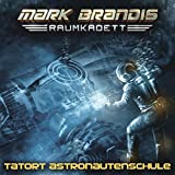Mark Brandis Raumkadett: Folge 03: Tatort Astronautenschule