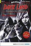 Logan Dee: Dark Land - Folge 16: Hexenmoor