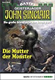 Ian Rolf Hill: John Sinclair - Folge 2029: Die Mutter der Monster