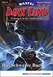 Rafael Marques: Dark Land - Folge 019: Das schwarze Buch
