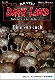 Marc Freund: Dark Land - Folge 26: Eine von euch