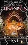 Maya Shepherd: Die Grimm Chroniken 03: Der schlafende Tod