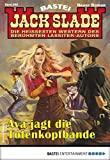 Jack Slade: Folge 860: Ava jagt die Totenkopfbande