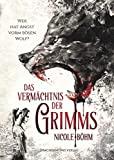 Nicole Böhm: Das Vermächtnis der Grimms: Wer hat Angst vorm bösen Wolf?