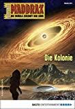 Sascha Vennemann: Maddrax - Folge 501: Die Kolonie